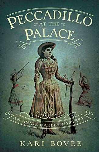 Peccadillo at the Palace: An Annie Oakley Mystery (English Edition)