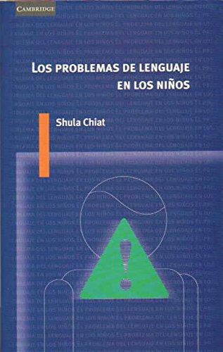 Los problemas del lenguaje en los niños (Lingüística) por Shula Chiat