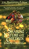 Sharing Nature With Children: 20th Anniversay Edtion: The Classic Parents' and Teachers' Nature Awareness Guidebook Revised & Expanded