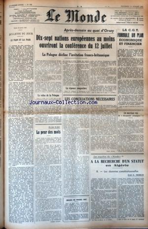 MONDE (LE) [No 763] du 11/07/1947 - LE PAIN ET LA PAIX - 17 NATIONS EUROPEENNES OUVRIRONT LA CONFERENCE AU QUAI D'ORSAY - LES CONFLITS SOCIAUX - LES CONCILIATIONS NECESSAIRES - A LA RECHERCHE D'UN STATUT EN ALGERIE PAR MESSUD