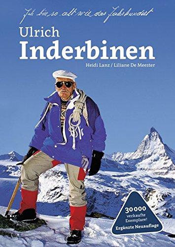 Ulrich Inderbinen: Ich bin so alt wie das Jahrhundert