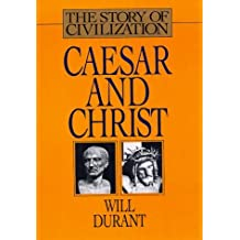 Caesar and Christ (Story of Civilization) by Will Durant (1993-03-02)