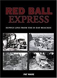 Red Ball Express: Supply Line from the D-Day Beaches
