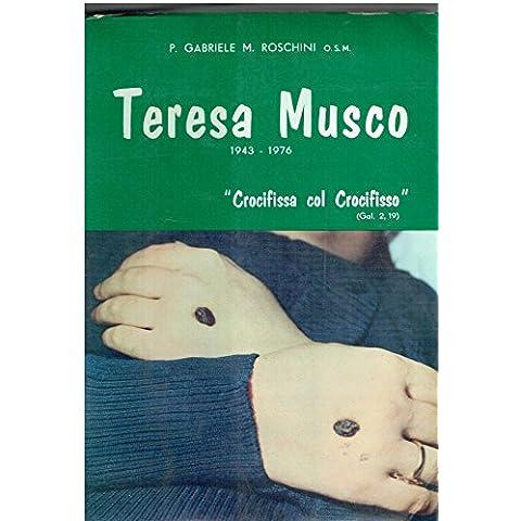 Teresa Musco, 1943-1976 : crocifissa col Crocifisso : il piu imponente complesso fenomenico, di tutti i tempi e di tutti i luoghi