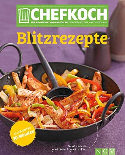 Download CHEFKOCH Blitzrezepte: Für Sie getestet und empfohlen: Die besten Rezepte von chefkoch.de