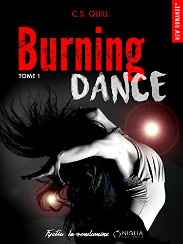 Burning Dance - tome 1 - Cs Quill 2016