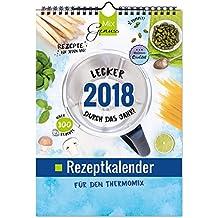 MixGenuss REZEPTKALENDER 2018 für den Thermomix: Lecker durch das ganze Jahr!