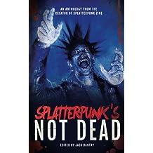 Splatterpunk's Not Dead!