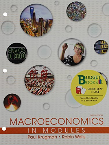 Loose-Leaf Version for Macroeconomics in Modules 3e & Launchpad for Krugman's Macroeconomics in Modules - Update (Six Month Access) 3e (Krugman Macroeconomics In Modules)
