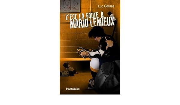 Amazon.fr - C\'est la Faute a Mario Lemieux - Gelinas Luc ...