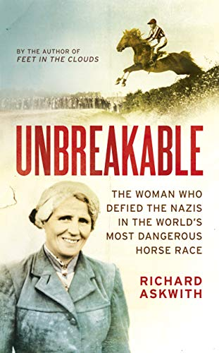 Unbreakable: The Woman Who Defied the Nazis in the World's Most Dangerous Horse Race (English Edition)