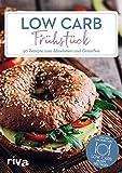Low-Carb-Frühstück: 50 Rezepte zum Abnehmen und Genießen