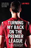 Turning My Back On the Premier League