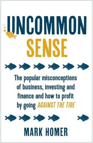 uncommon-sense-the-popular-misconceptions-of-business-investing-and-finance-and-how-to-profit-by-goi