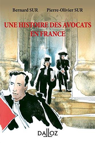 Une histoire des avocats en France - 2e éd. par Bernard Sur