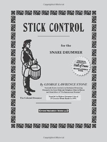Stick Control: For the Snare Drummer by George Lawrence Stone (2009) Perfect Paperback