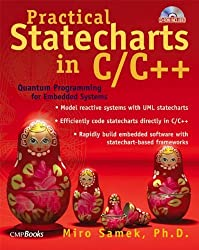 Practical Statecharts in C/C++: Quantum Programming for Embedded Systems with CDROM by Miro Samek (2002-07-24)