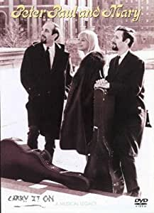 Peter, Paul & Mary : Carry It On - A Musical Legacy