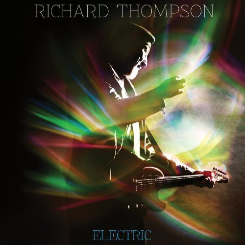 Electric [Deluxe 2CD] Box set Edition by Richard Thompson (2013) Audio CD (Thompson-box-set Richard)