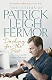 Dashing for the Post: The Letters of Patrick Leigh Fermor