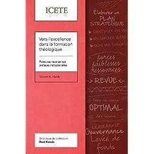 Vers l'excellence dans la formation théologique: Pistes pour repenser nos pratiques institutionnelles (ICETE Series)