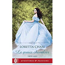 Trois amis (Tome 1) - Le preux chevalier (French Edition)