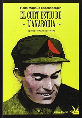 El Curt Estiu De L'Anarquia. La Vida I La Mort De Buenaventura Durruti (Fuera de Colección)