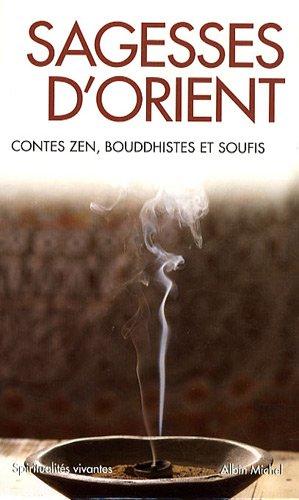 Sagesses d'Orient : Contes zen, bouddhistes et soufis
