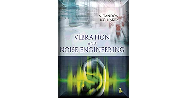 Vibration and Noise Engineering eBook: N  Tandon & B C