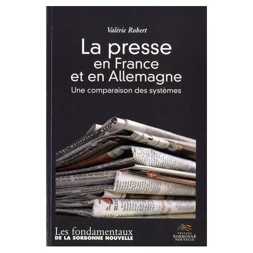 La Presse en France et en Allemagne. une Comparaison des Systemes de Valérie Robert (2012) Broché