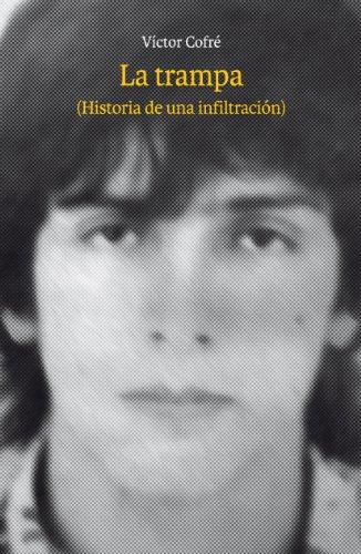 Trampa, La  (Historia de una infiltración) por Víctor Cofré