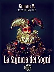 La Signora dei Sogni (Jack & Jill's saga Vol. 2)