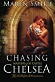 Chasing Chelsea (Masters of the Castle) (Volume 5) by Maren Smith (2014-05-09)