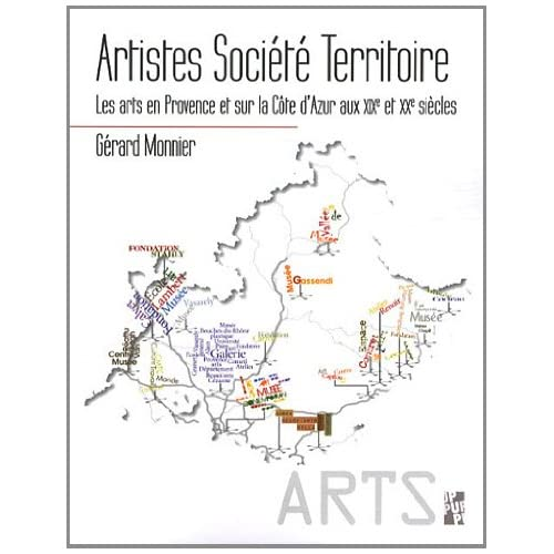 Artistes, société, territoire : Les Arts en Provence et sur la Côte d'Azur aux XIXe et XXe siècles
