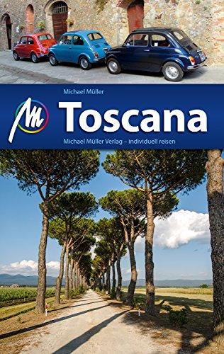 Toscana Reiseführer Michael Müller Verlag: Individuell reisen mit vielen praktischen Tipps (MM-Reiseführer) Individuelle Tipps