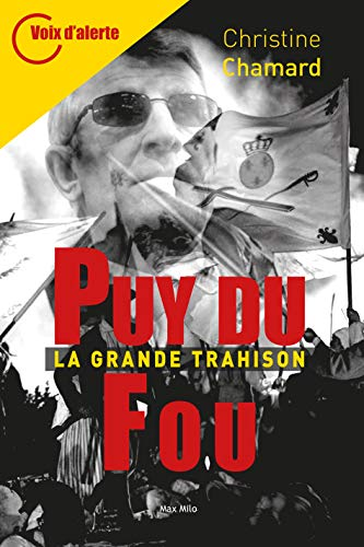 Puy du fou: La grande trahison - Voix d'alerte (Essais-documents) par  Max Milo Editions