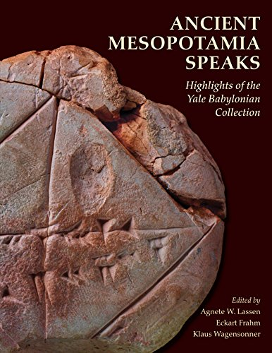 Ancient Mesopotamia Speaks - Highlights of the Yale Babylonian Collection (Art Frahm)
