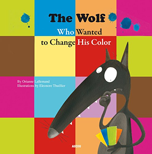 The wolf wanted to change his color par Orianne Lallemand