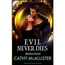 Evil Never Dies (Shadow Caster )