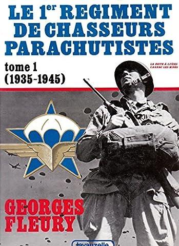 Le 1er Régiment de Chasseurs Parachutistes, en 2 Tomes, T