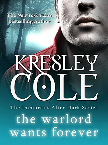 The warlord wants forever the immortals after dark series book 1 the warlord wants forever the immortals after dark series book 1 by cole fandeluxe