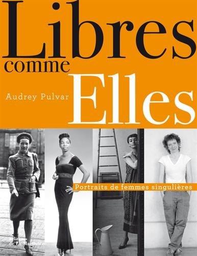 Libres Comme Elles Portraits De Femmes Singulières [Pdf/ePub] eBook