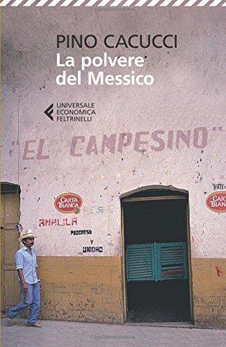 La polvere del Messico (Universale economica) por Pino Cacucci