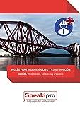 Inglés para Ingeniería Civil y Construcción (Unidad 5): Obras lineales, Hidráulicas y Urbanismo (Speakipro - Inglés para Ingeniería Civil y Construcción)