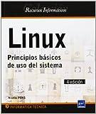 Linux. Principios Básicos De Uso Del Sistema - 4ª Edición