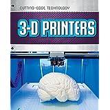 3-D Printers (Cutting-Edge Technology)