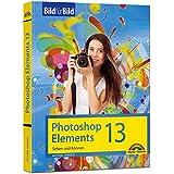 Photoshop Elements 13 - Bild für Bild erklärt