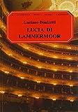 Lucia Di Lammermoor (the Bride of Lammermoor): Opera in Three Acts (G. Schirmer Opera Score Editions)