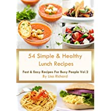 54 Simple & Healthy Lunch Recipes (Fast & Easy Recipes For Busy People Book 2) (English Edition)