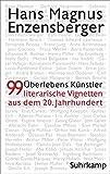 Überlebenskünstler: 99 literarische Vignetten aus dem 20. Jahrhundert - Hans Magnus Enzensberger